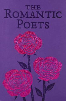 The Romantic Poets av John Keats, George Gordon Byron, Percy Bysshe Shelley, William Wordsworth, Samuel Taylor Coleridge og William Blake (Heftet)