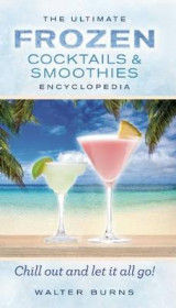 Omslag - The Ultimate Frozen Cocktails & Smoothies Encyclopedia