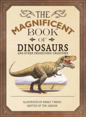 The Magnificent Book of Dinosaurs and Other Prehistoric Creatures av Tom Jackson (Innbundet)