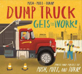 Omslag - Push-Pull-Turn! Dump Truck Gets to Work!