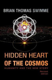Hidden Heart of the Cosmos av Brian Thomas Swimme (Heftet)