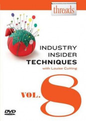 Threads Industry Insider Techniques, Vol. 8 av Louise Cutting (DVD)