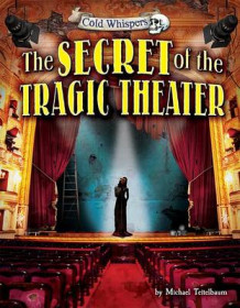The Secret of the Tragic Theater av Prof Michael Teitelbaum (Innbundet)