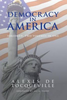 Democracy in America, Abridged, 2 Volumes in 1 av Professor Alexis De Tocqueville (Heftet)