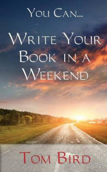You Can... Write Your Book in a Weekend av Tom Bird (Heftet)