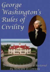 George Washington's Rules of Civility av Moncure D Conway og George Washington (Innbundet)
