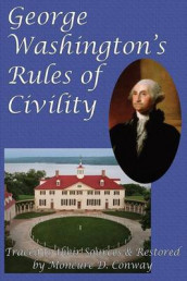 George Washington's Rules of Civility av Moncure D Conway og George Washington (Heftet)