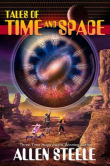 Tales of Time and Space av Allen Steele (Heftet)