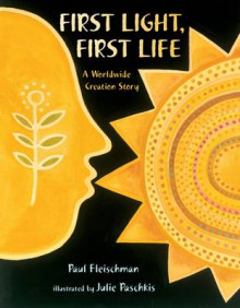 First Light, First Life av Paul Fleischman (Innbundet)