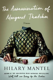 The Assassination of Margaret Thatcher av Hilary Mantel (Innbundet)