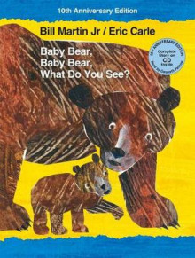 Baby Bear, Baby Bear, What Do You See? 10th Anniversary Edition with Audio CD av Bill Martin (Innbundet)