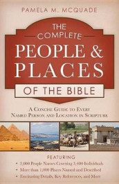 The Complete People and Places of the Bible av Paul Kent og Pamela L McQuade (Heftet)