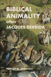 Biblical Animality after Jacques Derrida av Hannah Strommen (Heftet)