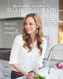 Danielle Walker's Against All Grain: Meals Made Simple av Danielle Walker (Heftet)