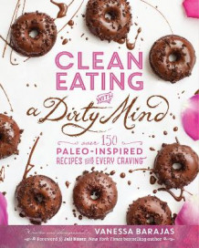 Clean Eating with A Dirty Mind av Vanessa Barajas (Heftet)