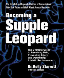 Becoming A Supple Leopard av Kelly Starrett og Glen Cordoza (Innbundet)