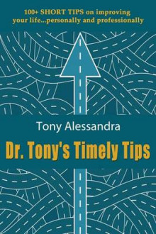 Dr. Tony's Timely Tips av Tony Alessandra (Heftet)
