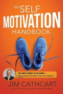 The Self-Motivation Handbook av Jim Cathcart (Heftet)