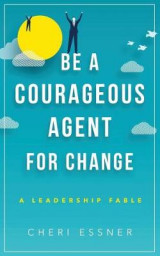 Omslag - Be a Courageous Agent for Change