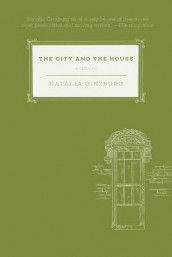 The City and the House av Natalia Ginzburg (Innbundet)