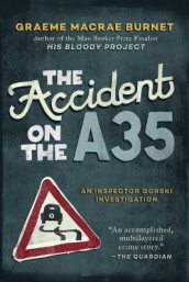The Accident on the A35 av Graeme MacRae Burnet (Innbundet)