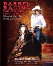 Barrel Racing for Fun and Fast Times av Sharon Camarillo og Pete May (Heftet)