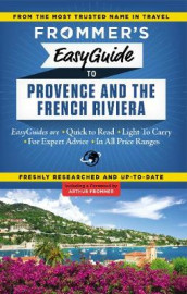 Frommer's EasyGuide to Provence and the French Riviera av Tristan Rutherford og Kathryn Tomasetti (Heftet)