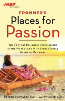 Frommer's/AARP Places for Passion av Pepper Schwartz og Janet Lever (Heftet)