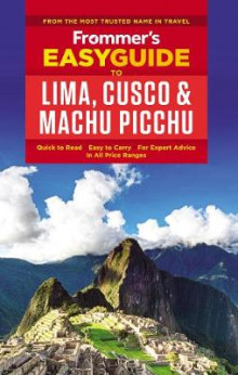Frommer's EasyGuide to Lima, Cusco and Machu Picchu av Nicholas Gill (Heftet)