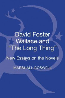 "David Foster Wallace and ""the Long Thing"" (Innbundet)"