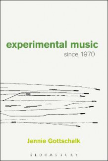 Experimental Music Since 1970 av Jennie Gottschalk (Heftet)
