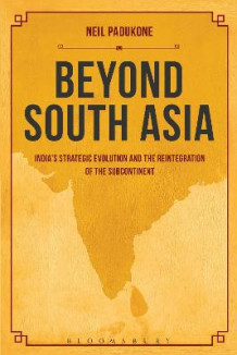 Beyond South Asia av Neil Padukone (Innbundet)