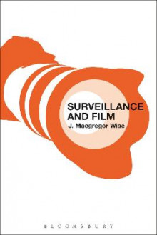 Surveillance and Film av J. Macgregor Wise (Innbundet)