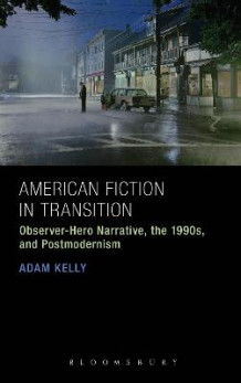 American Fiction in Transition av Adam Kelly (Heftet)