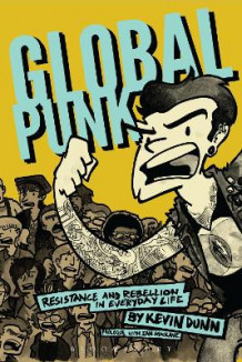 Global Punk av Kevin Dunn (Innbundet)
