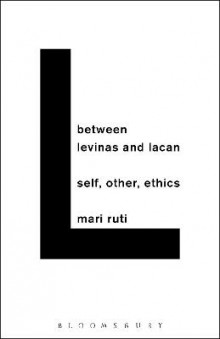 Between Levinas and Lacan av Mari Ruti (Heftet)