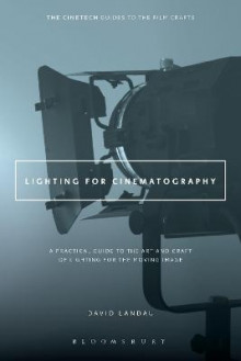Lighting for Cinematography av David Landau (Heftet)