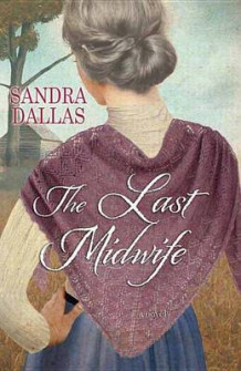 The Last Midwife av Sandra Dallas (Innbundet)