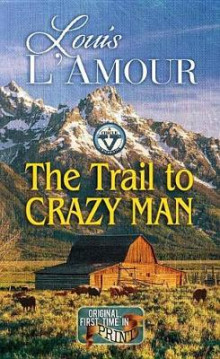 The Trail to Crazy Man: A Western Duo av Louis L'Amour (Innbundet)