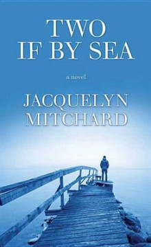 Two If by Sea av Jacquelyn Mitchard (Innbundet)
