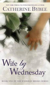Wife by Wednesday av Catherine Bybee (Innbundet)