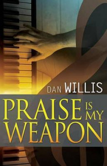 Praise Is My Weapon av Dan Willis (Heftet)