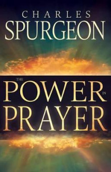 The Power in Prayer av Charles Spurgeon (Heftet)