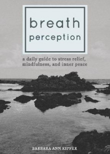 Breath Perception av Barbara Ann Kipfer (Heftet)