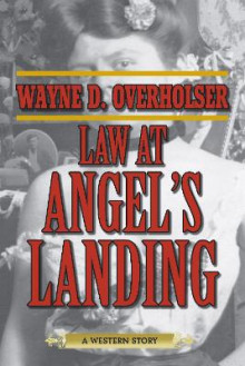 Law at Angel's Landing av Wayne D. Overholser (Heftet)