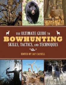 The Ultimate Guide to Bowhunting Skills, Tactics, and Techniques av James Henry (Heftet)