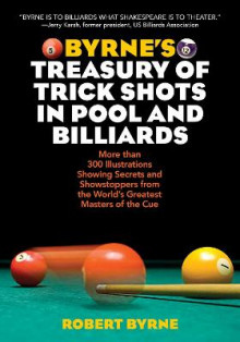 Byrne's Treasury of Trick Shots in Pool and Billiards av Robert Byrne (Heftet)