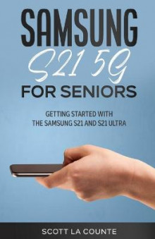 Samsung Galaxy S21 5G For Seniors av Scott La Counte (Heftet)