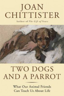 Two Dogs and a Parrot av Sister Joan Chittister (Innbundet)
