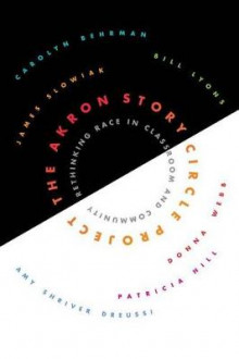 The Akron Story Circle Project av Carolyn Behrman, Bill Lyons, Patricia Hill og James Slowiak (Heftet)